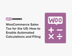 WooCommerce Sales Tax for the US: How to Enable Automated Calculations and Filing