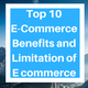 Top 10 E-Commerce Benefits and Limitation of E commerce