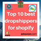 Top 8 best dropshippers for shopify | Shopify Whole sellers