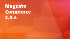Magento 2.3.4: Building More Engaging Customer Experiences